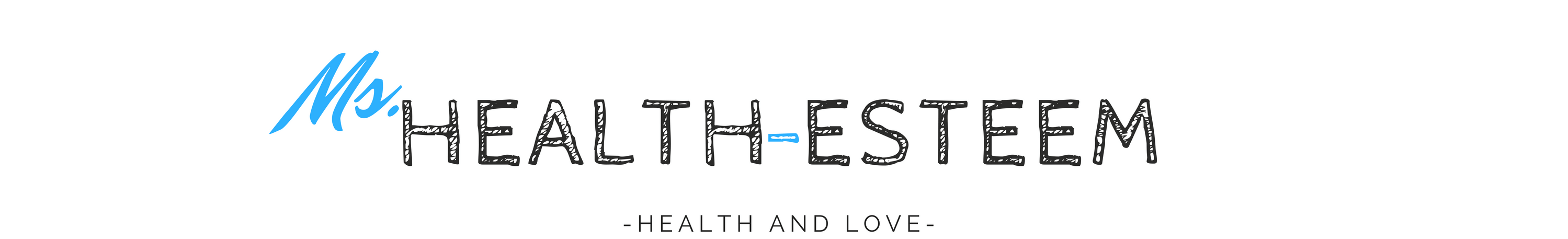 Ms. Health-Esteem – Healthy Living and Self-Care Tips